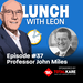 Lunch-with-Leon-episode-37---Prof.-John-Miles-sq