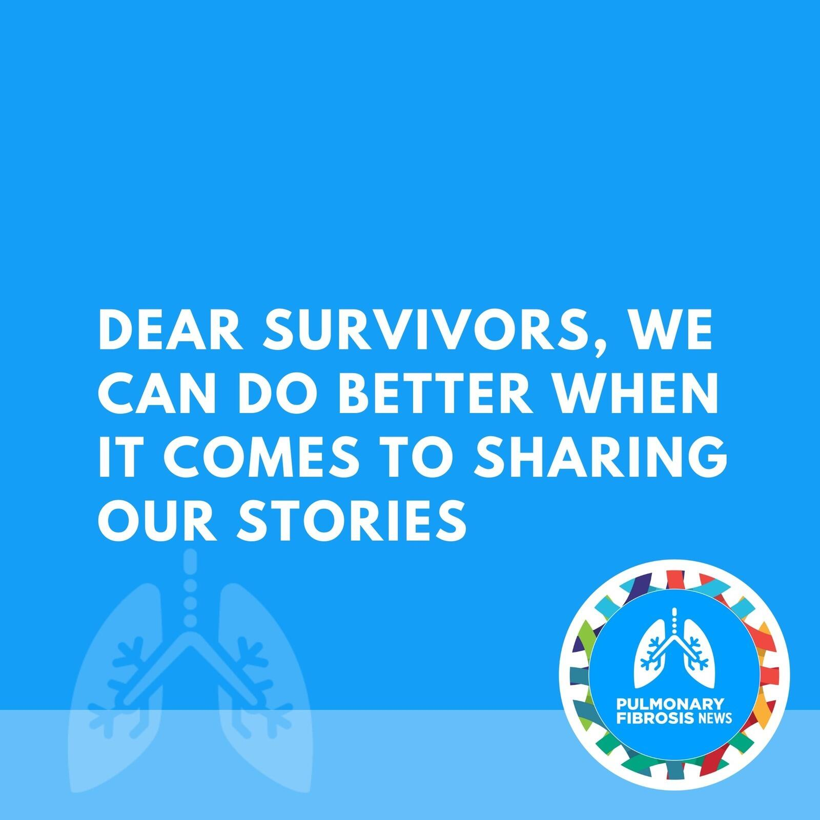 Dear Survivors, We Can Do Better When It Comes to Sharing Our Stories
