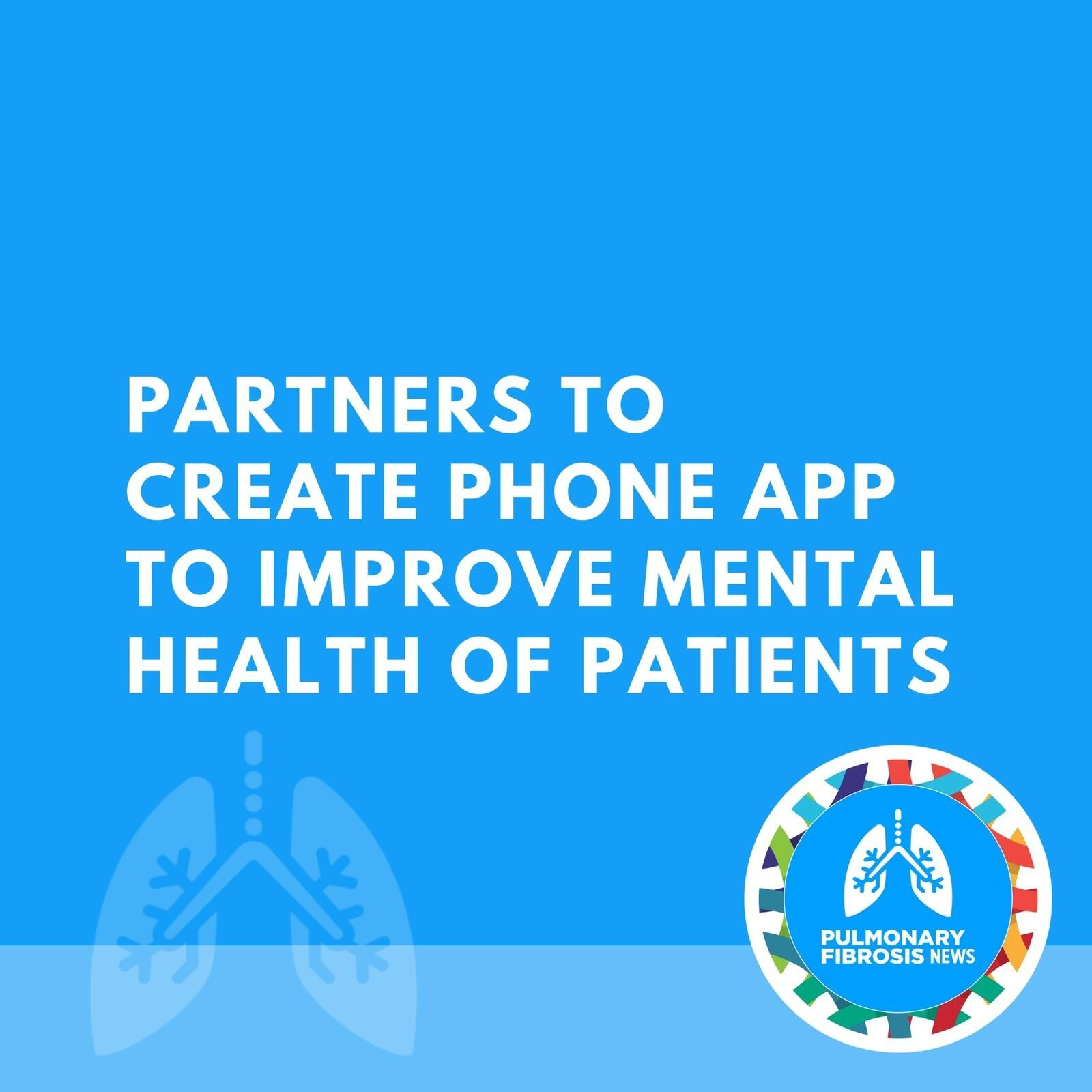 Partners to Create Phone App to Improve Mental Health of Patients