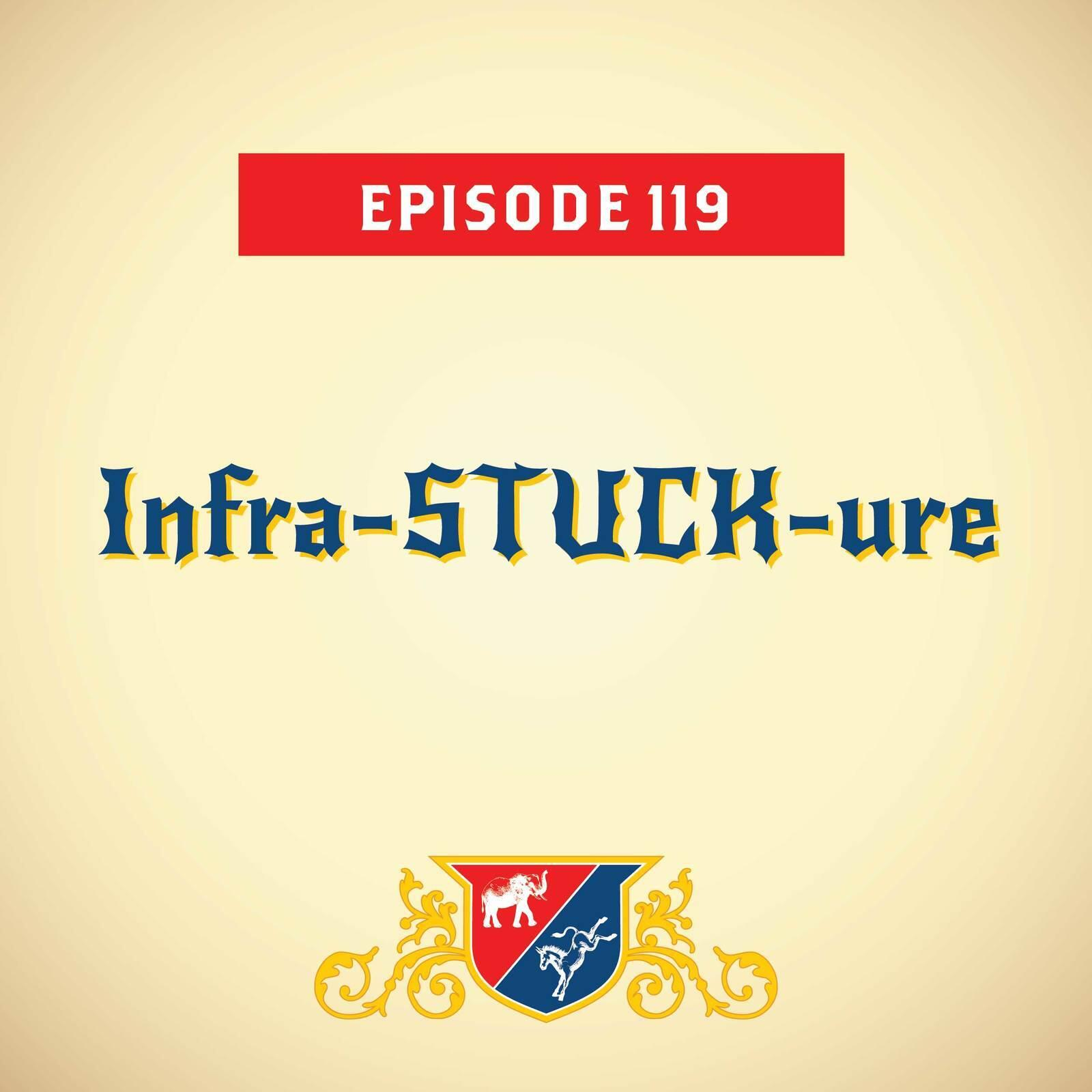 Infra-STUCK-ure (with Charlie Sykes)