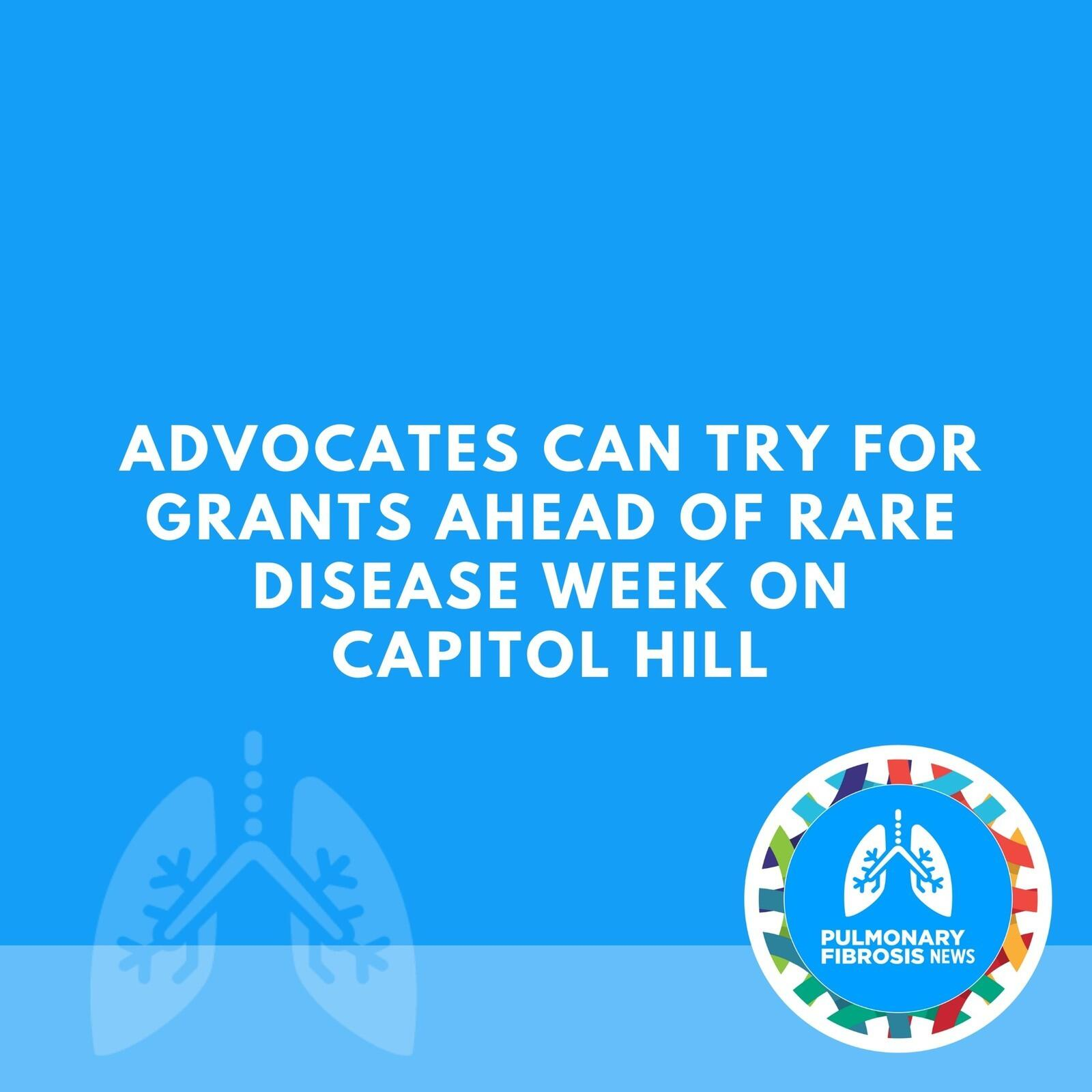 Advocates Can Try for Grants Ahead of Rare Disease Week on Capitol Hill
