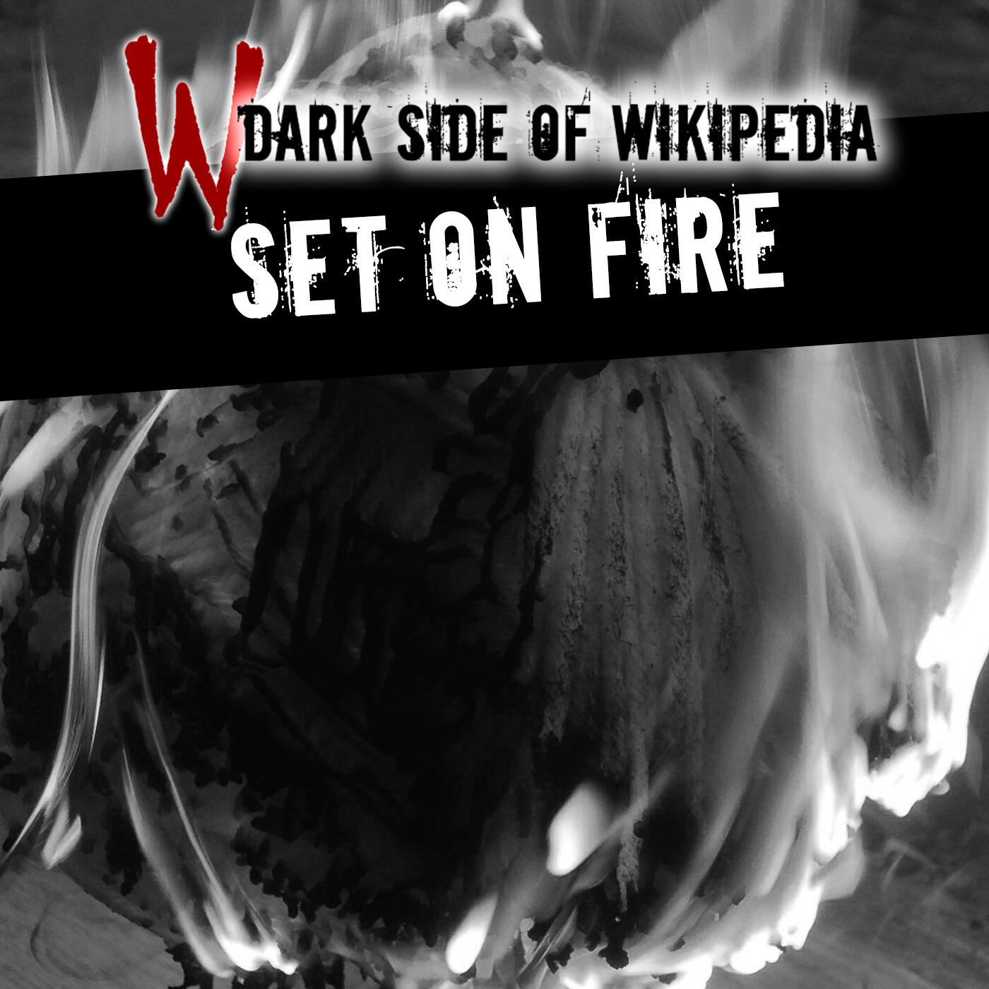 152: Set on Fire | Dark Side of The News