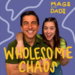 Mags & Dad's Wholesome Chaos