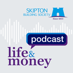 Skipton Building Society: Life and Money Podcast