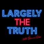 Largely the Truth, with Brennan Storr