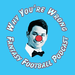 Why You're Wrong Fantasy Football Podcast