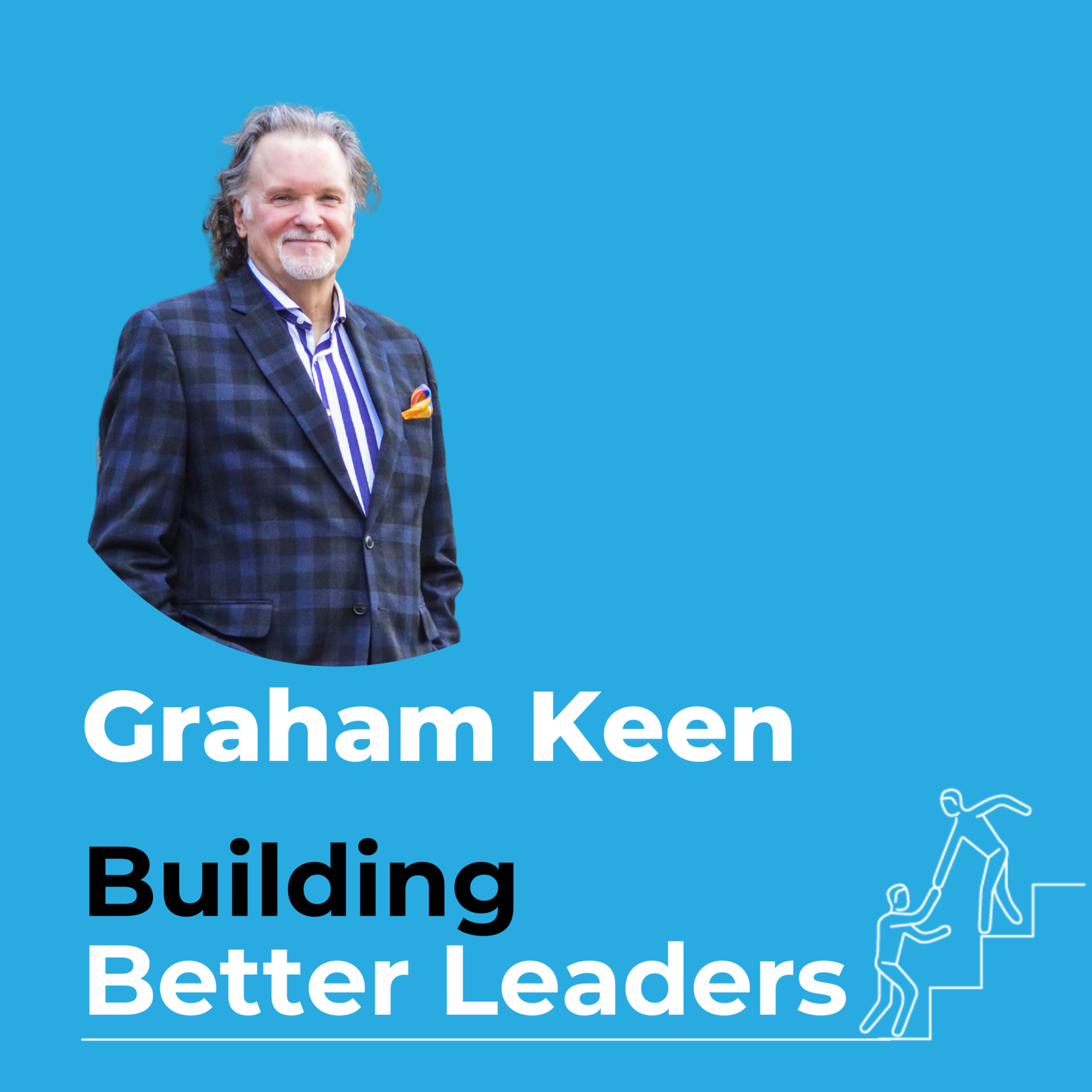 45: #45 Positive Leaders, Positive Change with Graham Keen