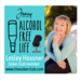 alcohol free life podcast lesley hossner