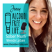 alcohol free life podcast wendy