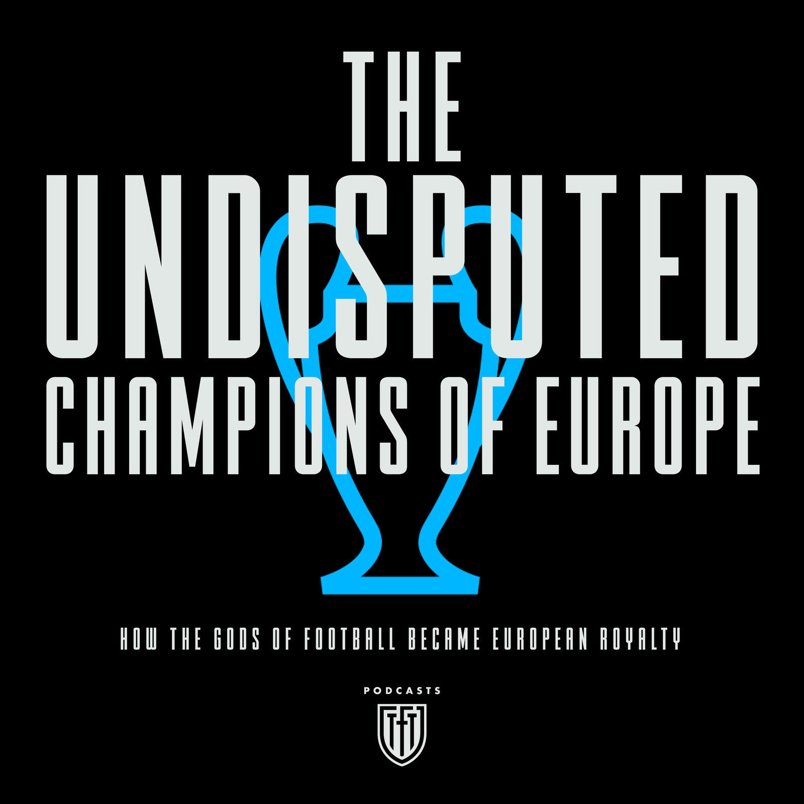 The undisputed champions of Europe: how the gods of football became European royalty