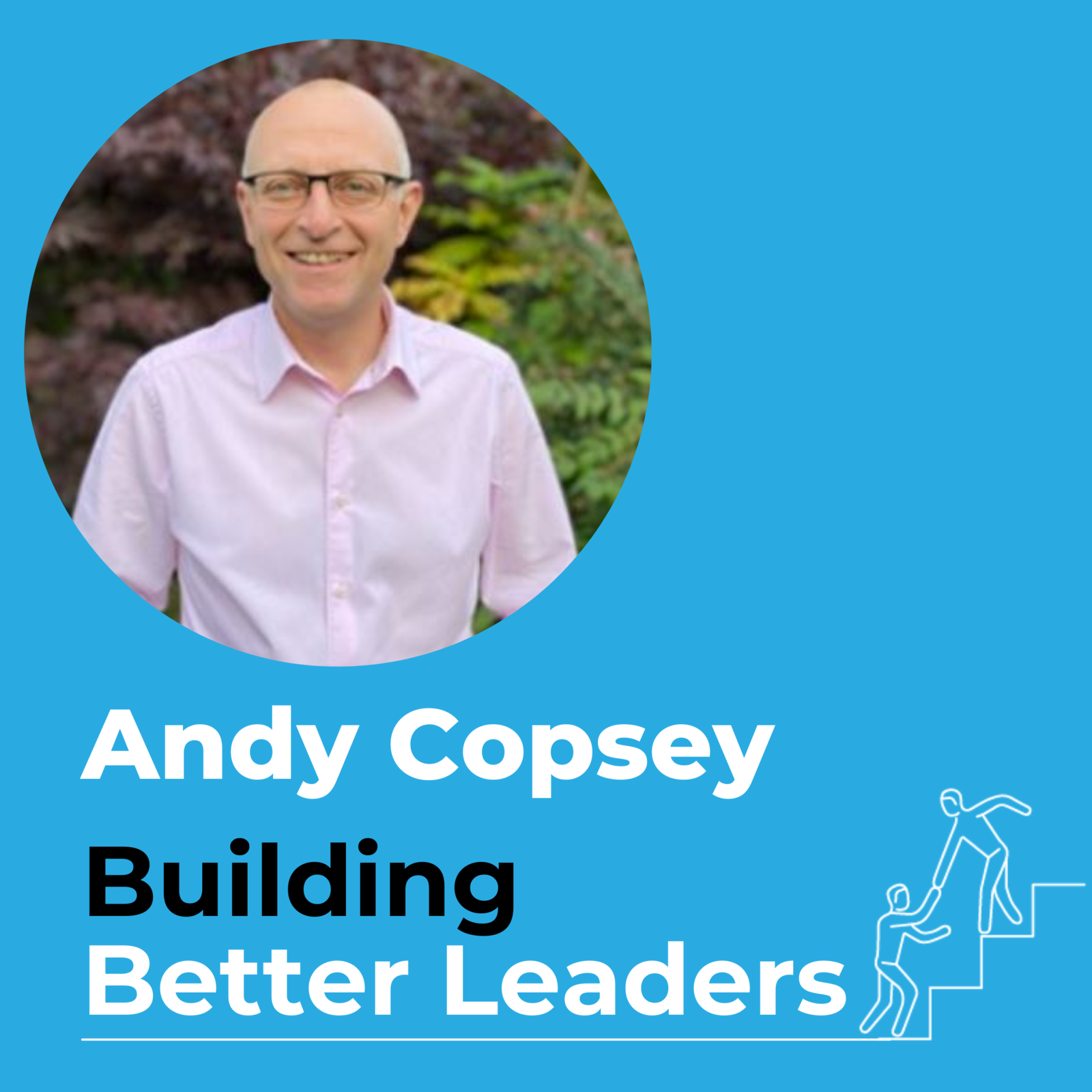 50: #50 Devolved Leadership with Andy Copsey