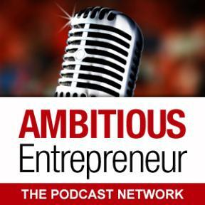 Ambitious Entrepreneur Podcast Network