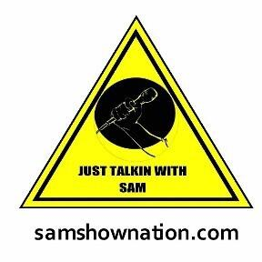 Just Talkin With Sam Podcast