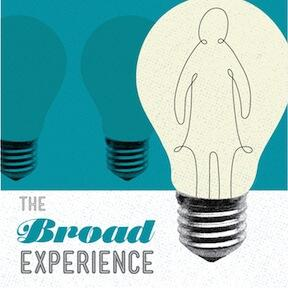 The Broad Experience